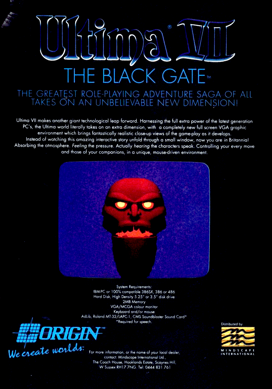 Image For Post   Ultima VII: The Black Gate is the seventh installment of the Ultima series of role-playing video games, released on April 16, 1992. In it the player returns as The Avatar, a would-be paragon of moral virtue who faces down many dangers and deceptions in order to cleanse the medieval fantasy world of Britannia of assorted plots and schemes, monster infestations, and the undermining of crown authority.