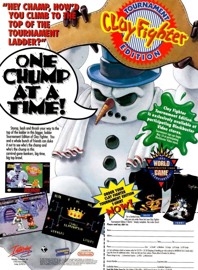In May 1994, Interplay released ClayFighter: Tournament Edition for the SNES. This version of the game was initially presented as an exclusive rental-only deal with Blockbuster Video in North America. Tournament Edition improved on the original ClayFighter by fixing many glitches, adding a number of stage backgrounds, and offering new difficulty settings, speed options, and versus modes. The Sega  Genesis/Mega Drive version of ClayFighter was released on the Wii Virtual Console in Europe on February 6, 2009 and in North America on May 25, 2009