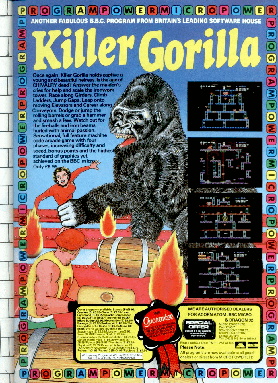 Killer Gorilla is a clone of Nintendo's Donkey Kong arcade game  https://imgchest.com/p/3qe4gdvj4j2  **Description**  Killer Gorilla is a four stage platform game set on a building construction site. Stages consist of girders, ladders, conveyor belts and elevators. The object of stages one, two and three is to reach the top of the screen where your girlfriend is guarded by the eponymous Killer Gorilla.  On stage four the objective is to remove the rivets from the girders, causing the top of the building to collapse and the gorilla to fall. On all stages, items belonging to your girlfriend can be collected for extra points. When stage four is completed, play loops back to stage one.  **Trivia**   [Adrian] Stephens wrote Killer Gorilla at the age of 17 after buying a magazine with screenshots of Donkey Kong. He was paid 400 pounds for the game.[3] Stephens wrote two other games for Micro Power: Escape From Moonbase Alpha and Mr EE, a clone of Universal's Mr. Do!.  **Legacy**   The game appeared on a number of compilations including 10 Computer Hits (1985), Micropower Magic 2 (1986) and Superior Software's highly regarded Play It Again Sam 3 (1988). PIAS 3 also included a game called Killer Gorilla 2 but this was actually a re-titled early Superior Software game.   Based on Donkey Kong Junior and originally released as Zany Kong Junior in 1984, it was soon withdrawn after a cease and desist from Atarisoft, who owned the home computer rights to the original game.   Ironically, Atarisoft had commissioned Adrian Stephens to officially port Donkey Kong Junior to the BBC Micro after seeing Killer Gorilla, but the game was never released as Atarisoft decided to abandon the BBC platform.