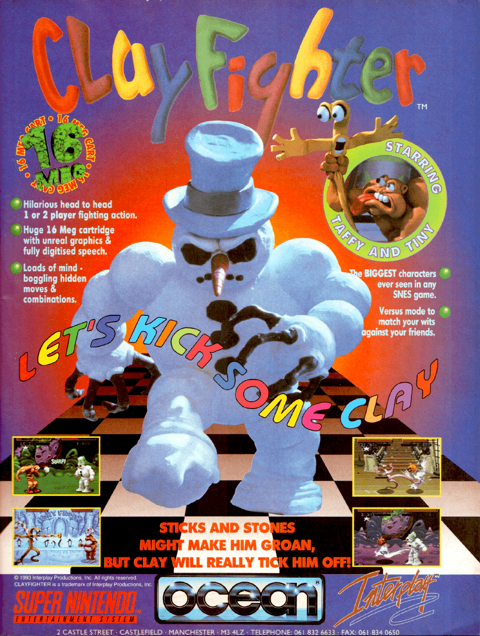 """Clay Fighter is a 2D fighting game released in which the characters, as the name suggests, are made completely out of clay. This allows for interesting moves and stylized graphics. The zany roster includes: Bad Mr. Frosty, a snowman; Taffy, a piece of stretchable candy; Blob, a character who can morph into different shapes; Blue Suede Goo, an Elvis knock-off; Ickybod Clay, a pumpkin-headed ghost; Helga, an opera singer; and Bonker, the crazed clown. Each character also has their own level  and individual taunts.  The game was one of the two """"clay"""" themed game franchises made by  Interplay Productions, the second being a platformer released for the  SNES titled Claymates."""