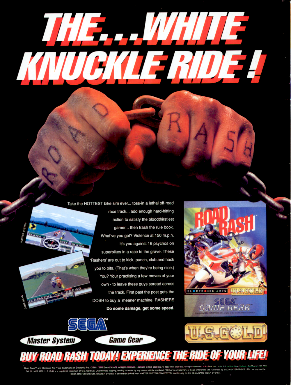 Image For Post | Road Rash is an aggressive motorcycle racing game where the player assumes the role of a biker who takes part in a series of illegal races across the U.S.A. Starting at the back of the pack the objective is always to finish first on a linear course, overtaking the other bikers. This is achieved by driving very well or by playing it dirty, knocking opponents of their bikes using clubs, crowbars or your bare hands. The other racers fight back in a similar fashion and there are also hazards. All the races take place on the regular road with normal traffic (in both directions) and the cops, as well as occasional oil slicks and stray cows.  Like the whole Road Rash lineage, the game has arcade-like gameplay with no intention to be a motorcycle simulation. While the game has a two-player mode, this is not simultaneous.