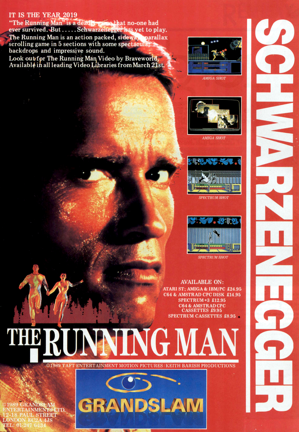 Image For Post | Description In the year 2019 an innocent cop is accused of a crime he did not commit. Ben Richards must face his punishment in the highest rated TV game show in history, The Running Man, a prime time, real life and death struggle for survival! Television is king - you are the ultimate star.   It is time to be the Running Man. Do you have the courage?  Trivia The movie The Running Man is inspired by a novel from Stephen King published in 1982. There are many similarities between this novel and the 1958 novel The Prize of Peril, written by Robert Sheckley. In 1983, the latter was also adapted into a movie, Le Prix du Danger with Gérard Lanvin and Michel Piccoli.   [Despite the advert, the PC version never materialised]  [The MSX version was released in 1990]