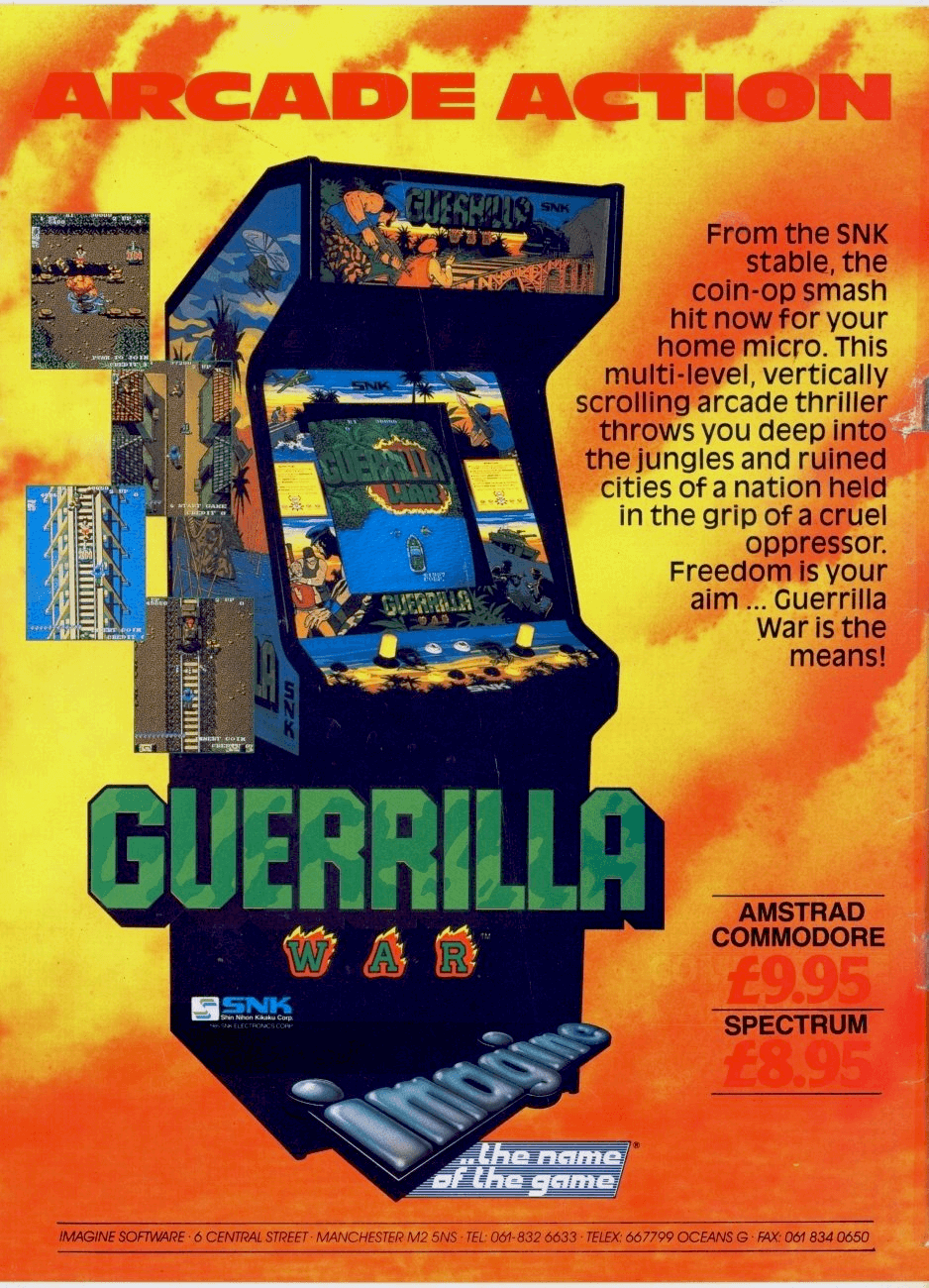 Image For Post | **Description**    Guerrilla War, released in Japan as Guevara (ゲバラ), is an overhead run and gun game produced by SNK. Originally released for arcades in 1987 as a coin-operated arcade game, Guerrilla War followed the adventures of two unnamed rebel commandos (Che Guevara and Fidel Castro in the Japanese version) as they raid an unnamed Caribbean Island in order to free it from the rule of an unnamed tyrannical dictator.   **Releases**    *Arcade* The arcade version, released by SNK in 1987, followed the format of Ikari Warriors (1986). Using eight-way rotary joysticks, the game allowed players to move their character in one direction while rotating the joystick in order to shoot in another.  *Home ports* The game was moderately successful, and spawned ports onto home video game systems. Data East released home editions on the PC, Commodore 64 and Apple II, while Imagine Software published the Amstrad CPC and ZX Spectrum ports in Europe.   *NES* SNK published itself a version for the NES/Famicom 8-bit console. Because of the limits of the home platforms, the home versions did not have the rotating joysticks.  The NES version's two-player simultaneous play, unlimited continues, and frantic action gave it an edge over its arcade predecessor. It received a perfect 5-star rating in the book Ultimate Nintendo: Guide to the NES Library 1985–1995.[1] and is also available on PlayStation Network.  *SNK 40th Anniversary Collection* Both the arcade and home console versions were included on the SNK 40th Anniversary Collection for the Nintendo Switch and PlayStation 4.  **Cancelled ports**   Amiga and Atari ST conversions were under development for Ocean, but the developers didn't complete them.  **Version differences**   The original Japanese version of Guerrilla War is quite different storywise from the U.S. version. The characters you're playing as (according to the Japanese version) are actually Fidel Castro and Che Guevara, and the plot was the two of the